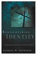 Rediscovering Identity - Skipworth, Anthony W.