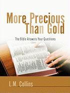 More Precious Than Gold - Collins, L. M.