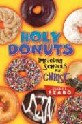 Holy Donuts: Impacting Schools for Christ - Szabo, Grable E.