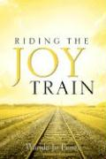 Riding the Joy Train - Pence, Wanda Jo