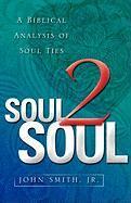 Soul 2 Soul - Smith, John, Jr.; Smith, John, Jr.; Smith Jr, John