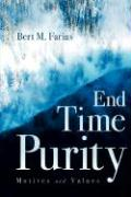 End Time Purity - Farias, Bert