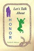 Let's Talk about Honor - Anderson, Carolyn B.