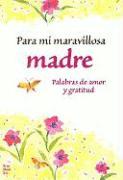 Para Mi Maravillosa Madre: Palabras de Amor y Gratitud