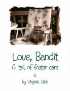 Love, Bandit - A Tail of Foster Care - Ulch, Virginia