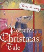 A Possum's Christmas Tale - Long, Jamey M.