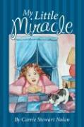 My Little Miracle - Nolan, Carrie Stewart