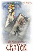 Mr. Aartemann's Crayon - Daugherty, Alan