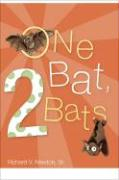 One Bat, 2 Bats - Newton, Richard V. , Sr.