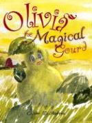 Olivia the Magical Gourd - D'Andrea, Elinor Palma