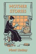 Mother Stories (Yesterday's Classics) - Lindsay, Maud