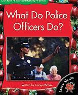 What Do Police Officers Do? - Michele, Tracey