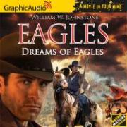 Dreams of Eagles - Johnstone, William W.