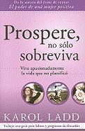 Prospere, No Solo Sobreviva - Ladd, Karol