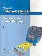 Saxon Matematicas Intermedias 5: Tareas de Rendimiento - Hake, Stephen