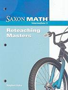 Saxon Math Intermediate 3: Reteaching Masters - Hake, Stephen