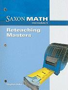 Saxon Math Intermediate 5: Reteaching Masters - Hake, Stephen