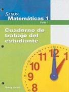 Saxon Matematicas 1 Parte 1, Cuaderno de Trabajo del Estudiante - Larson, Nancy