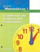 Saxon Matematicas 1, Parte 2: Cuaderno de Trabajo del Estudiante - Larson, Nancy