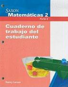 Saxon Matematicas 2 Parte 2, Cuaderno de Trabajo del Estudiante - Larson, Nancy