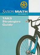 Saxon Math Texas Edition: TAKS Strategies Guide: Intermediate 3
