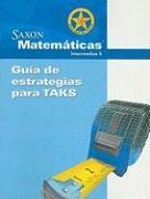 Saxon Matematicas Edicion de Texas Guia de Estrategias Para TAKS: Intermedias 5