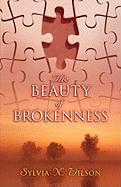 The Beauty of Brokenness - Wilson, Sylvia