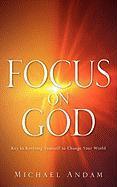 Focus on God - Andam, Michael