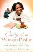 Diary of a Woman Pastor - Bowman, Sheritha