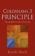 Colossians 3 Principle - Hack, Keith