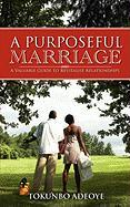 A Purposeful Marriage - Adeoye, Tokunbo