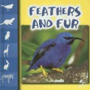 Feathers and Fur - Higginson, Mel