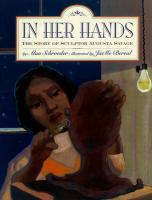 In Her Hands: The Story of Sculptor Augusta Savage Alan Schroeder Author