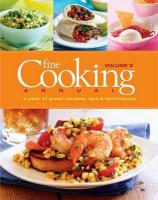 Fine Cooking Annual, Volume 3: A Year of Great Recipes, Tips & Techniques