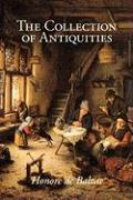 The Collection of Antiquities, Large-Print Edition - de Balzac, Honore, Balzac Honore