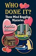 Who Done It? Three Mind Boggling Mysteries - Stinson, Patricia