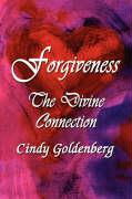 Forgiveness: The Divine Connection - Goldenberg, Cindy