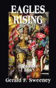 Eagles Rising: The Columbiad - Book 1 - Sweeney, Gerald F.