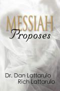 Messiah Proposes - Lattarulo, Daniel; Lattarulo, Rich