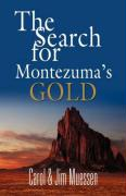 The Search for Montezuma's Gold - Muessen, Carol; Muessen, Jim