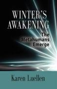 Winter's Awakening: The Metahumans Emerge - Luellen, Karen