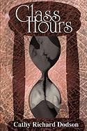 Glass Hours - Dodson, Cathy Richard