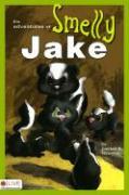 The Adventures of Smelly Jake - Newman, Dekker K.