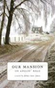 Our Mansion on Anglin' Road - Likens, Arthur Dale