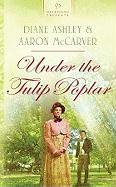 Under the Tulip Poplar - Ashley, Diane; McCarver, Aaron