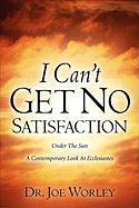 I Can't Get No Satisfaction - Worley, Joe; Worley, Dr Joe