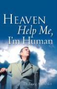 Heaven Help Me, I'm Human - Dahler, Craig A.