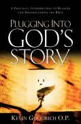 Plugging Into God's Story - Goodrich O. P. , Kevin