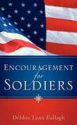 Encouragement for Soldiers - Ballagh, Debbie Lynn