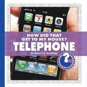 How Did That Get to My House? Telephone - Masters, Nancy Robinson; Robinson Masters, Nancy